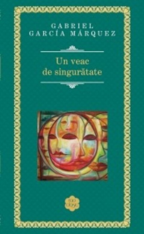 Gabriel Garcia Marquez - Un veac de singuratate -
