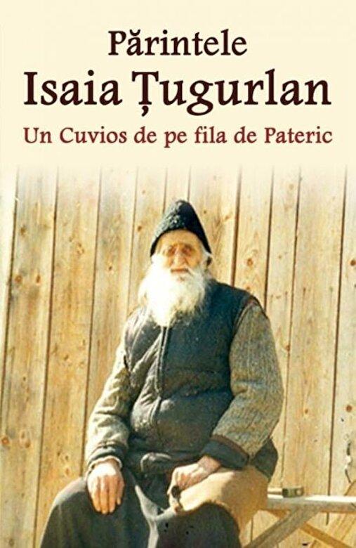 Constantin Catana - Parintele Isaia Tugurlan - Un Cuvios de pe fila de Pateric -