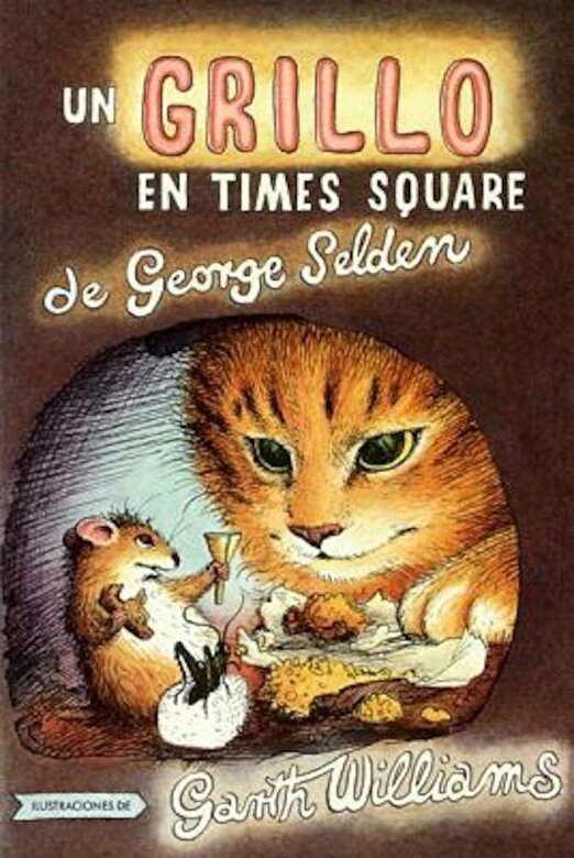 George Selden - Un Grillo En Time Square: Spanish Paperback Edition of the Cricket in Times Square -