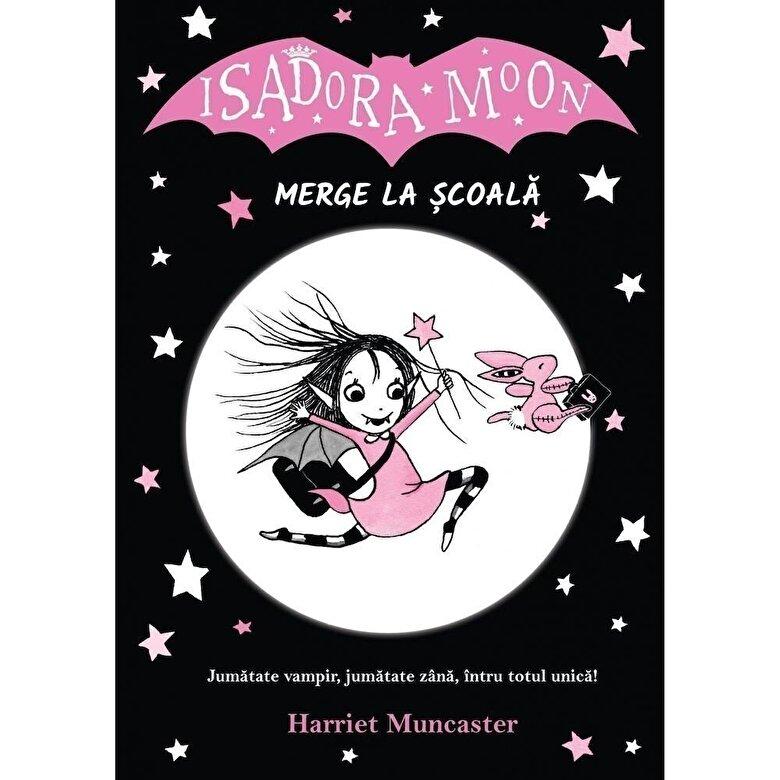 Harriet Muncaster - Isadora Moon merge la scoala -