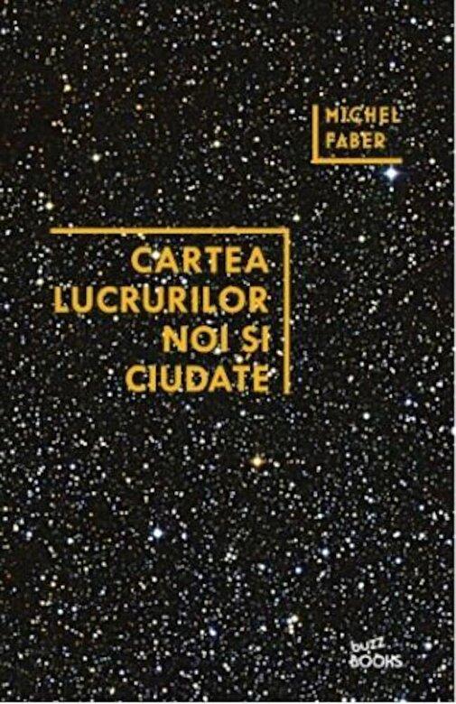 Michel Faber - Cartea lucrurilor noi si ciudate -