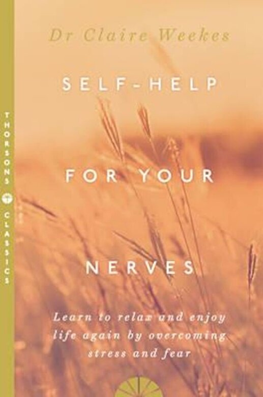 Claire Weekes - Self-Help for Your Nerves, Paperback -