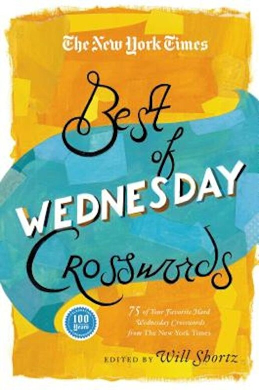 The New York Times - The New York Times Best of Wednesday Crosswords: 75 of Your Favorite Medium-Level Wednesday Crosswords from the New York Times, Paperback -