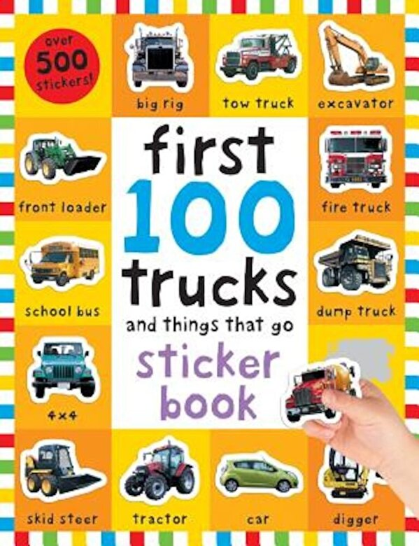 Roger Priddy - First 100 Stickers: Trucks and Things That Go: Sticker Book [With Over 500 Stickers], Paperback -