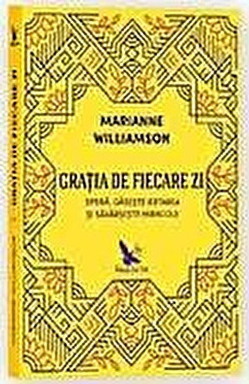 Marianne Williamson - Gratia de fiecare zi. Editie revizuita -