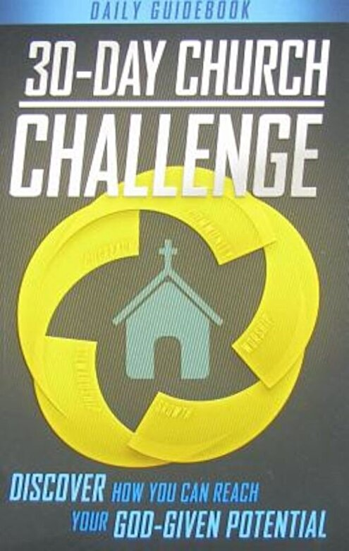 Bob Hostetler - 30-Day Church Challenge Book: Discover How You Can Reach Your God-Given Potential, Paperback -
