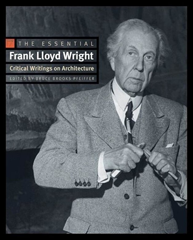 Frank Lloyd Wright - The Essential Frank Lloyd Wright: Critical Writings on Architecture, Paperback -