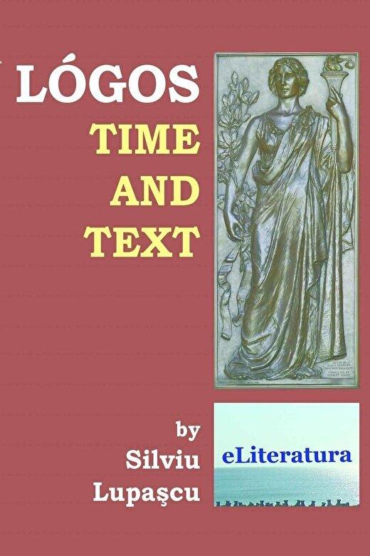 Silviu Lupascu - Logos: Time and Text -