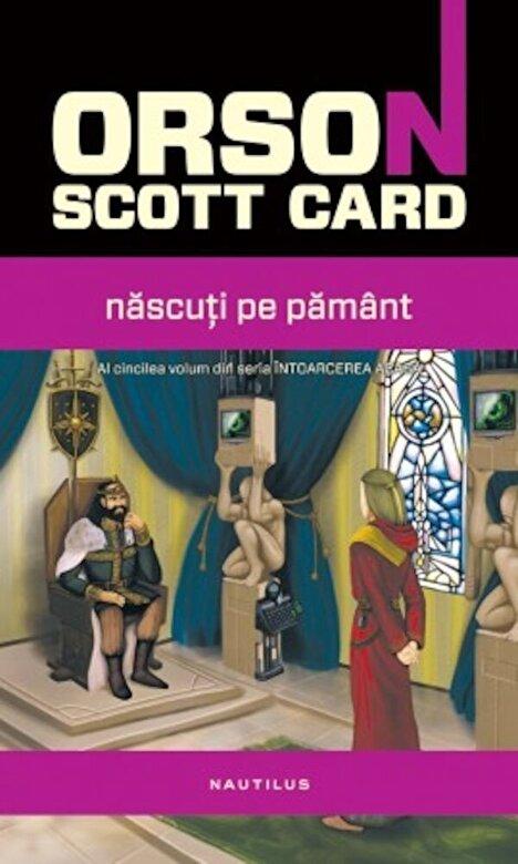 Orson Scott Card - Nascuti pe Pamant, Intoarcerea acasa, Vol. 5 -