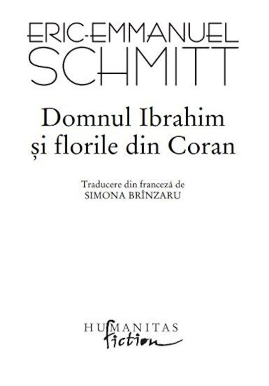 Eric-Emmanuel Schmitt - Domnul Ibrahim si florile din Coran -