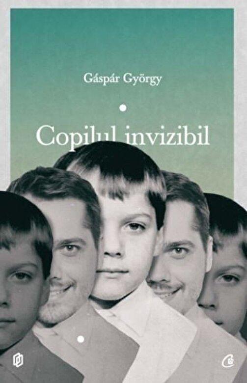 Gaspar Gyorgy - Copilul invizibil -