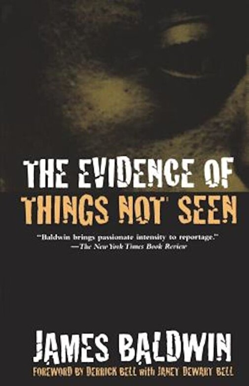 James Baldwin - The Evidence of Things Not Seen: Reissued Edition, Paperback -