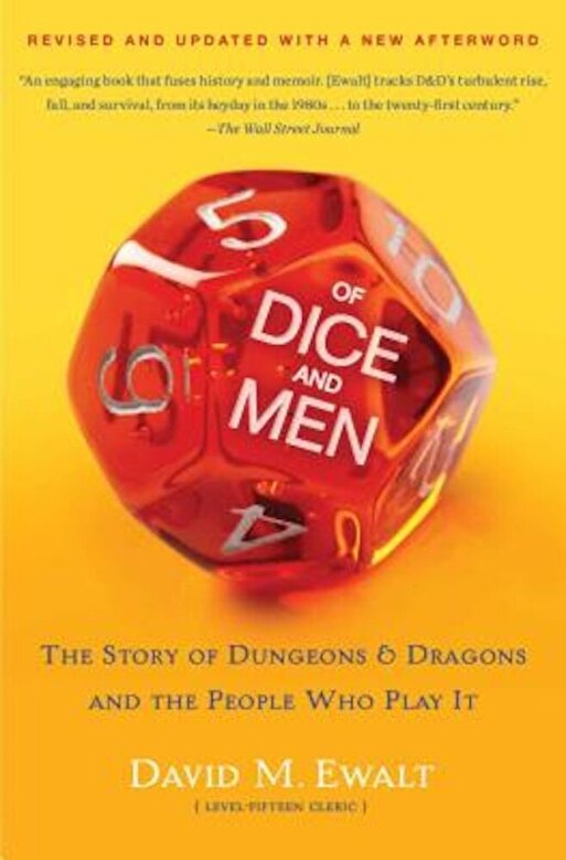 David M. Ewalt - Of Dice and Men: The Story of Dungeons & Dragons and the People Who Play It, Paperback -