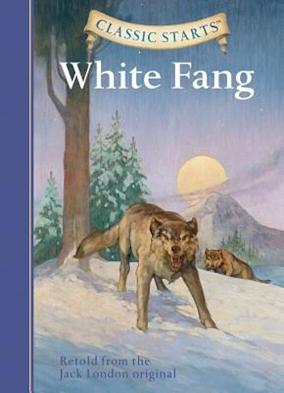 Jack London - Classic Starts(tm) White Fang, Hardcover -
