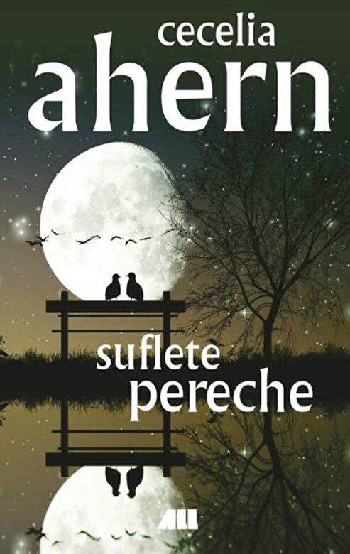 Cecelia Ahern - Suflete pereche -