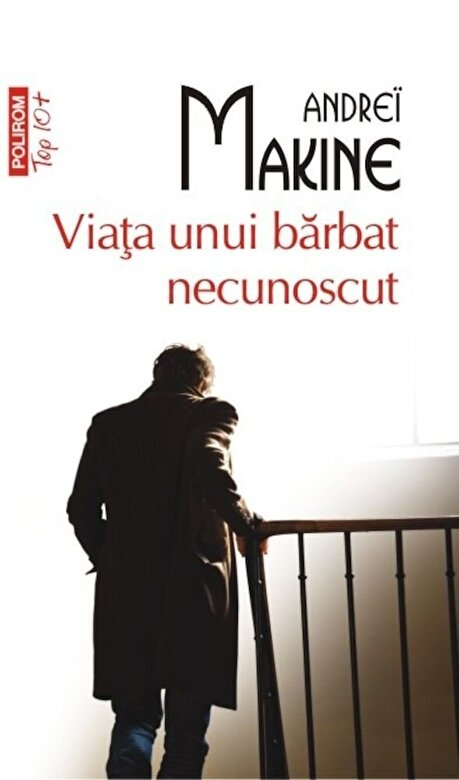 Andrei Makine - Viata unui barbat necunoscut (TOP 10+) -
