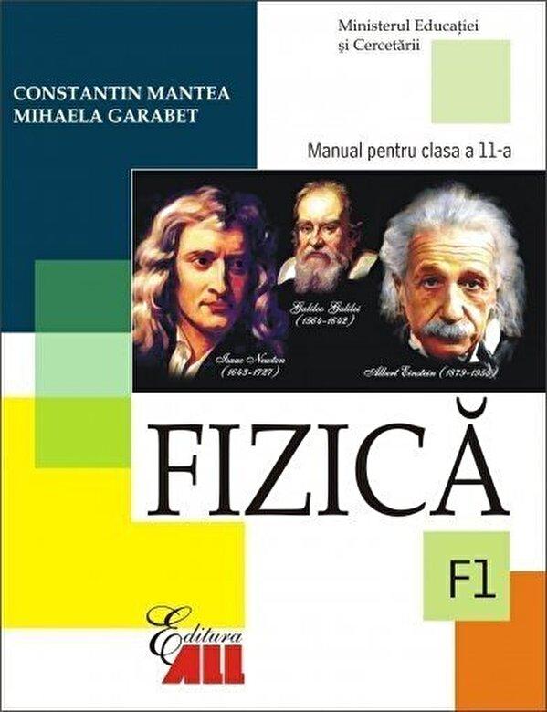 Constantin Mantea, Mihaela Garabet - Fizica F1. Manual clasa a XI-a -