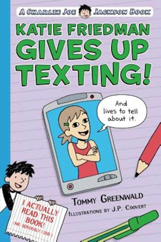 Tommy Greenwald - Katie Friedman Gives Up Texting! (and Lives to Tell about It.): A Charlie Joe Jackson Book, Paperback -