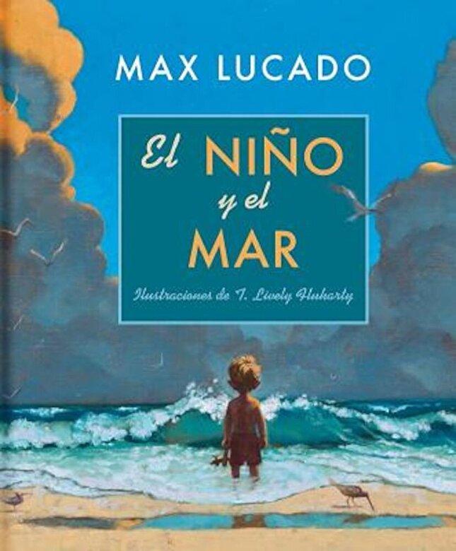 Max Lucado - El Nino y el Mar, Hardcover -
