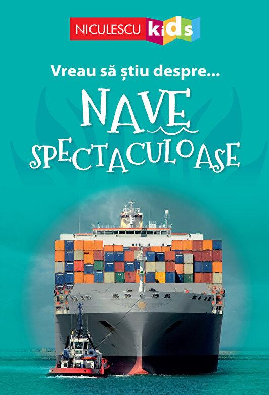 Sarah Snashall - Vreau sa stiu despre Nave Spectaculoase (adaptare) -