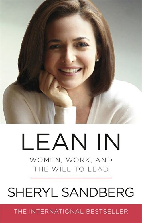 Sheryl Sandberg - Lean In: Women, Work, and the Will to Lead -