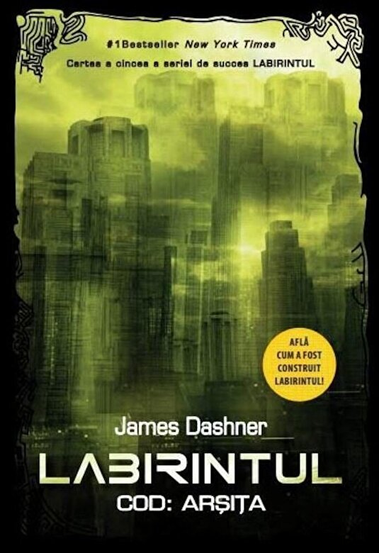 James Dashner - Labirintul. Cod: Arsita (vol. 5) -