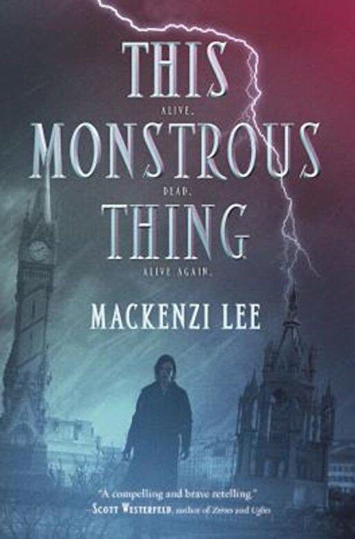 Mackenzi Lee - This Monstrous Thing, Hardcover -