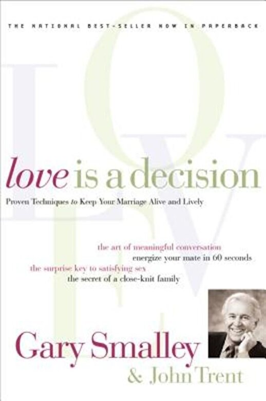 Gary Smalley - Love Is a Decision, Paperback -
