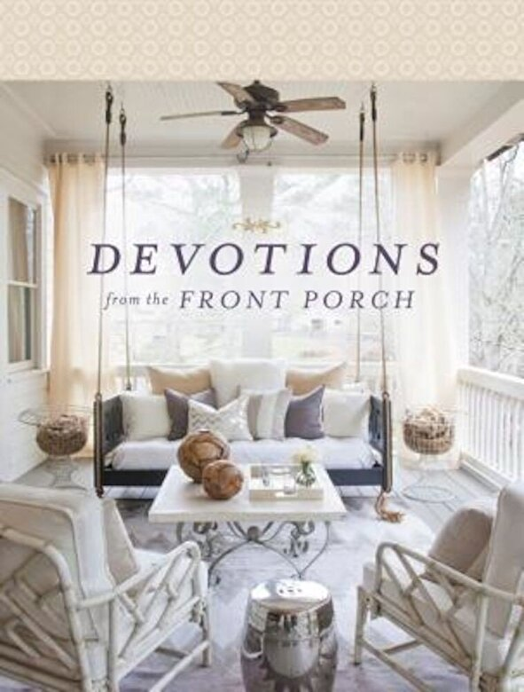 Stacy J. Edwards - Devotions from the Front Porch, Hardcover -