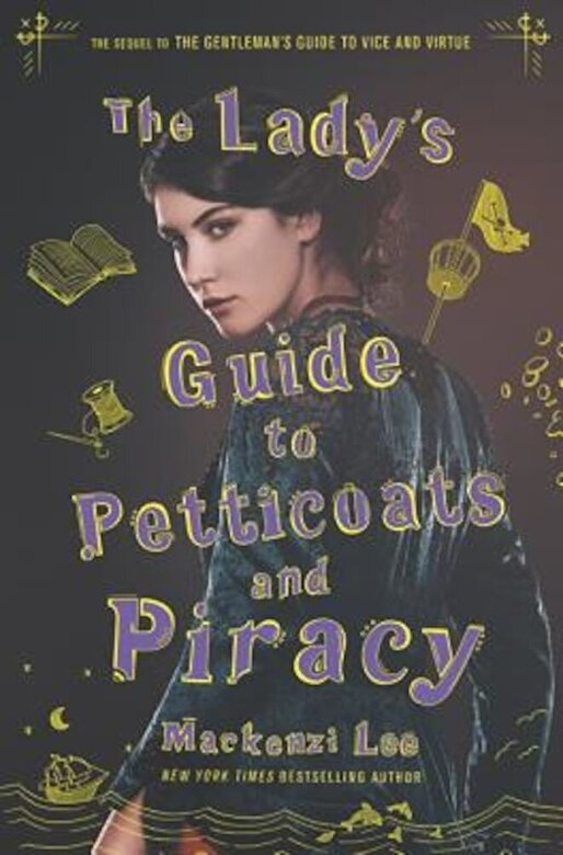 Mackenzi Lee - The Lady's Guide to Petticoats and Piracy, Hardcover -