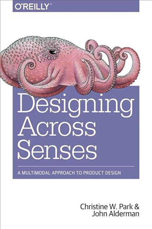 Christine W. Park - Designing Across Senses: A Multimodal Approach to Product Design, Paperback -