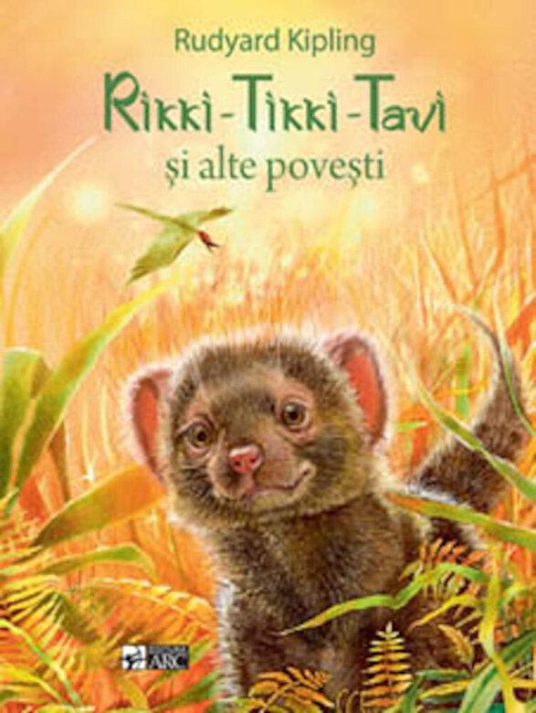 Rudyard Kipling - Rikki - Tikki - Tavi si alte povesti -