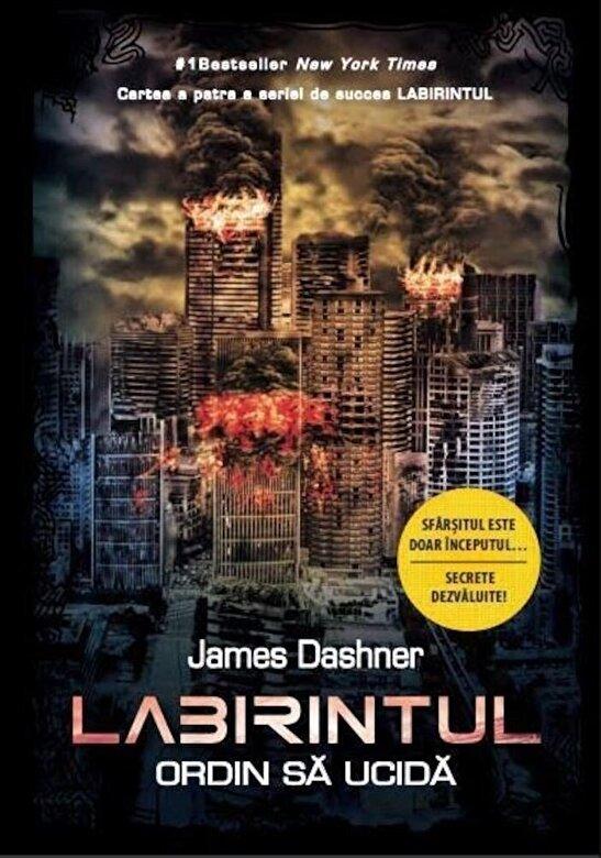 James Dashner - Labirintul. Ordin sa ucida (vol. 4) -