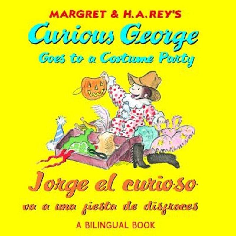 H. A. Rey - Curious George Goes to a Costume Party/Jorge El Curioso Va a Una Fiesta de Disfraces, Paperback -