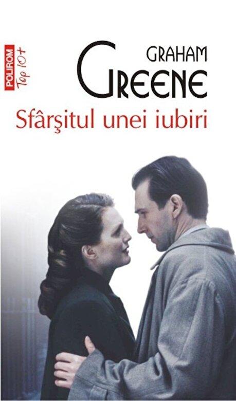 Graham Greene - Sfarsitul unei iubiri (Top10+) -