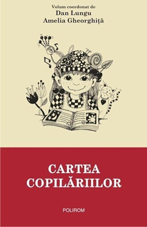 Dan Lungu, Amelia Gheorghita - Cartea copilariilor -