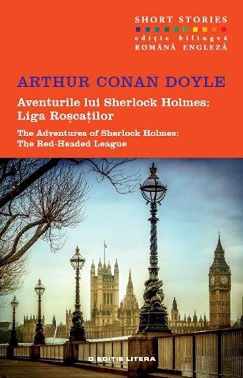 Arthur Conan Doyle - Aventurile lui Sherlock Holmes: Liga roscatilor. Short Stories (editie bilingva romana-engleza) -