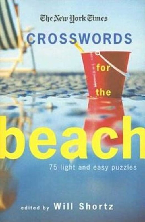 The New York Times - The New York Times Crosswords for the Beach: 75 Light and Easy Puzzles, Paperback -