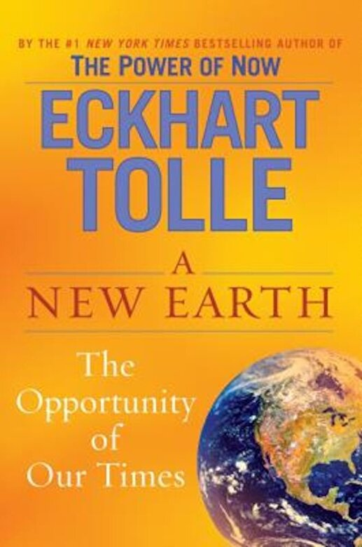Eckhart Tolle - A New Earth: Awakening to Your Life's Purpose, Hardcover -