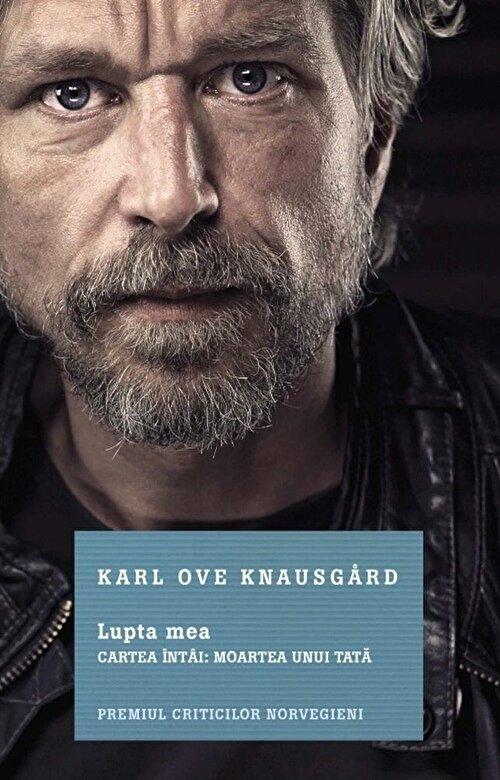 Karl Ove Knausgard - Lupta mea. Cartea intai: Moartea unui tata -