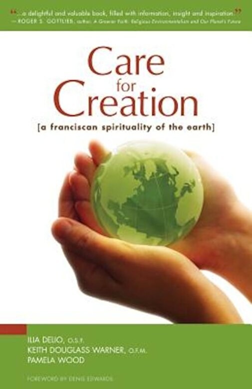 Ilia Delio - Care for Creation: A Franciscan Spirituality of the Earth, Paperback -