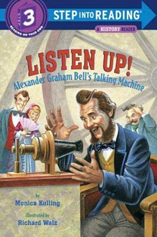 Monica Kulling - Listen Up!: Alexander Graham Bell's Talking Machine, Paperback -