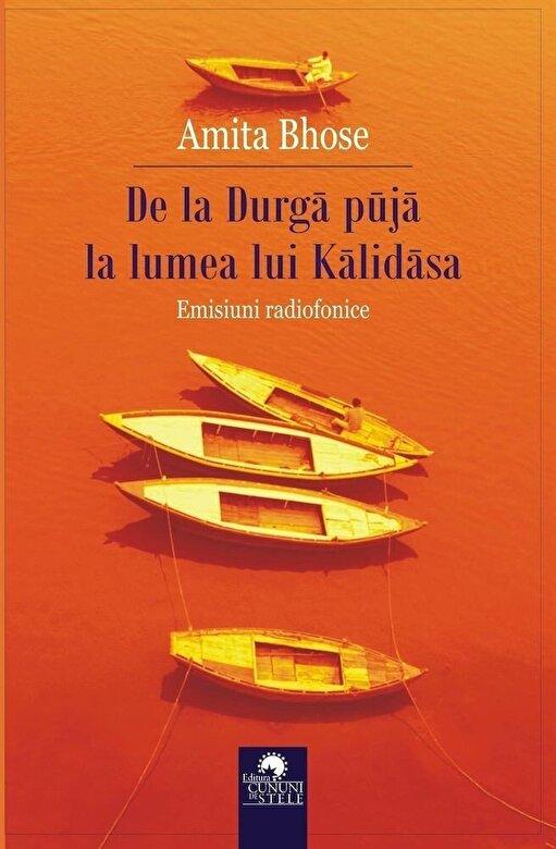 Amita Bhose - De la Durga puja la lumea lui Kalidasa. Emisiuni radiofonice -