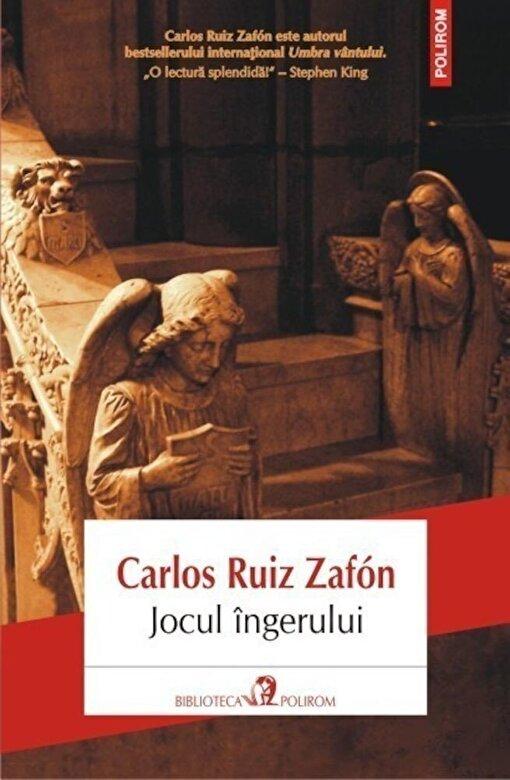 Carlos Ruiz Zafon - Jocul ingerului. Editia 2013 -