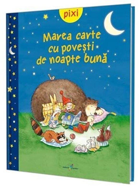 *** - Pixi-Marea carte cu povesti de noapte buna -