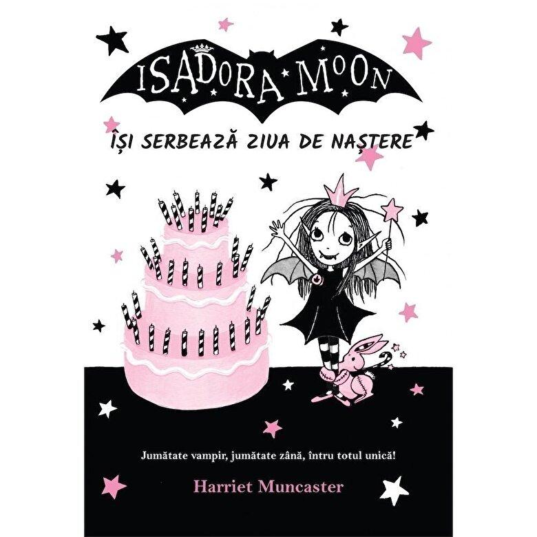 Harriet Muncaster - Isadora Moon isi serbeaza ziua de nastere -