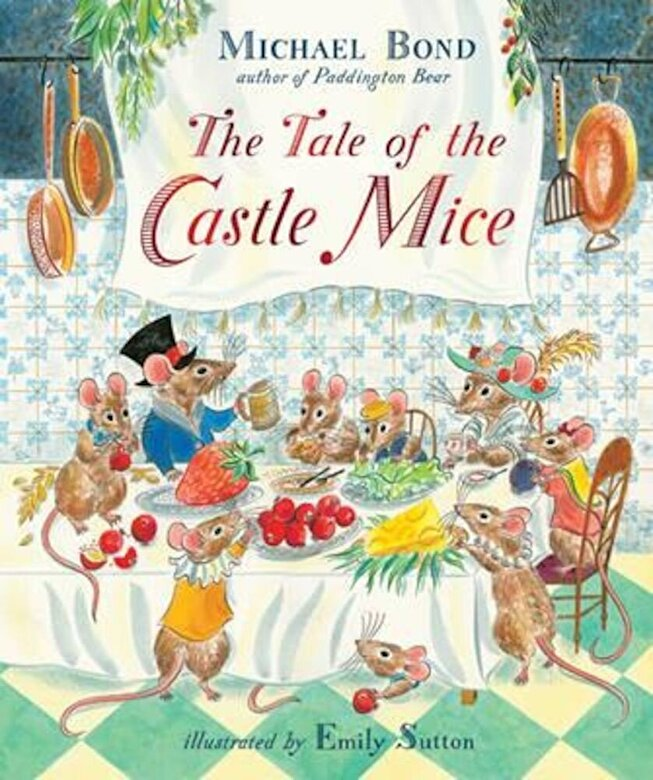 Michael Bond - Tale of the Castle Mice, Hardcover -