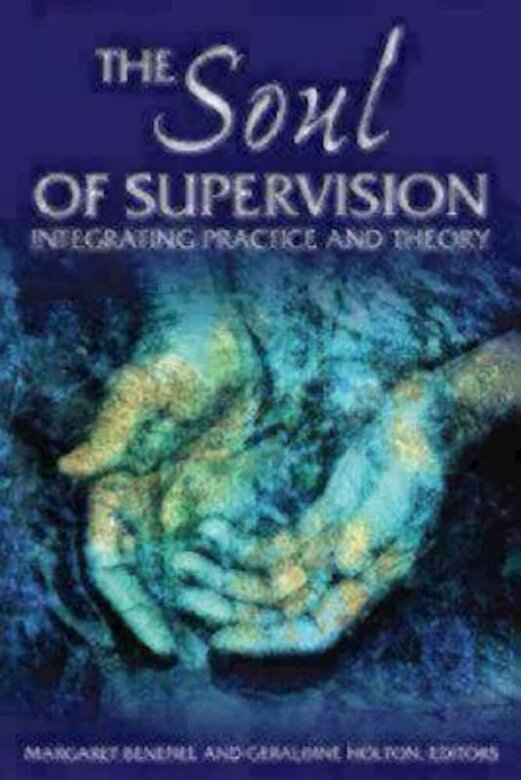 Margaret Benefiel - The Soul of Supervision: Integrating Practice and Theory, Paperback -