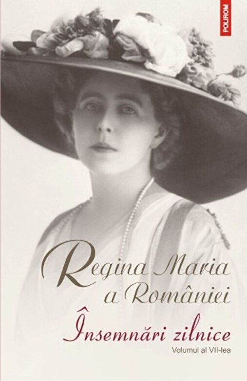 Regina Maria a Romaniei - Insemnari zilnice. Volumul al VII-lea -