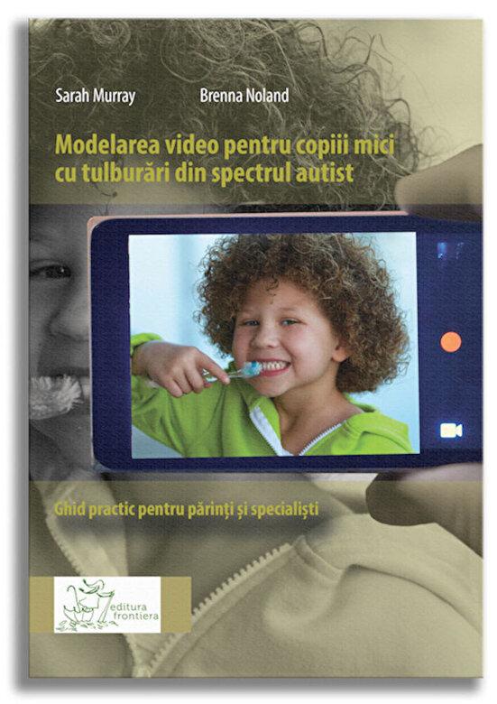 *** - Modelarea video pentru copiii mici cu tulburari din spectrul autist -